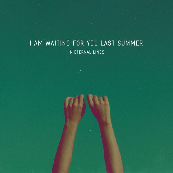 i am waiting for you last summer in eternal lines рецензия 2013