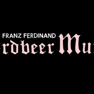 | Franz Ferdinand (2014) Erdbeer Mund рецензия