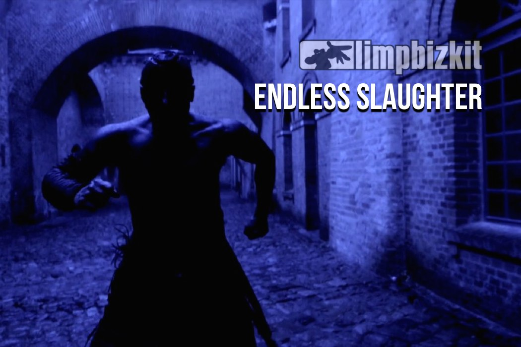 Limp Bizkit - Endless Slaughter