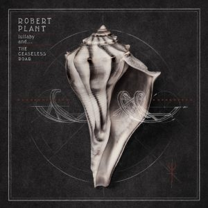 Рецензия на альбом | Robert Plant - Lullaby And... The Ceaseless Roar (2014)