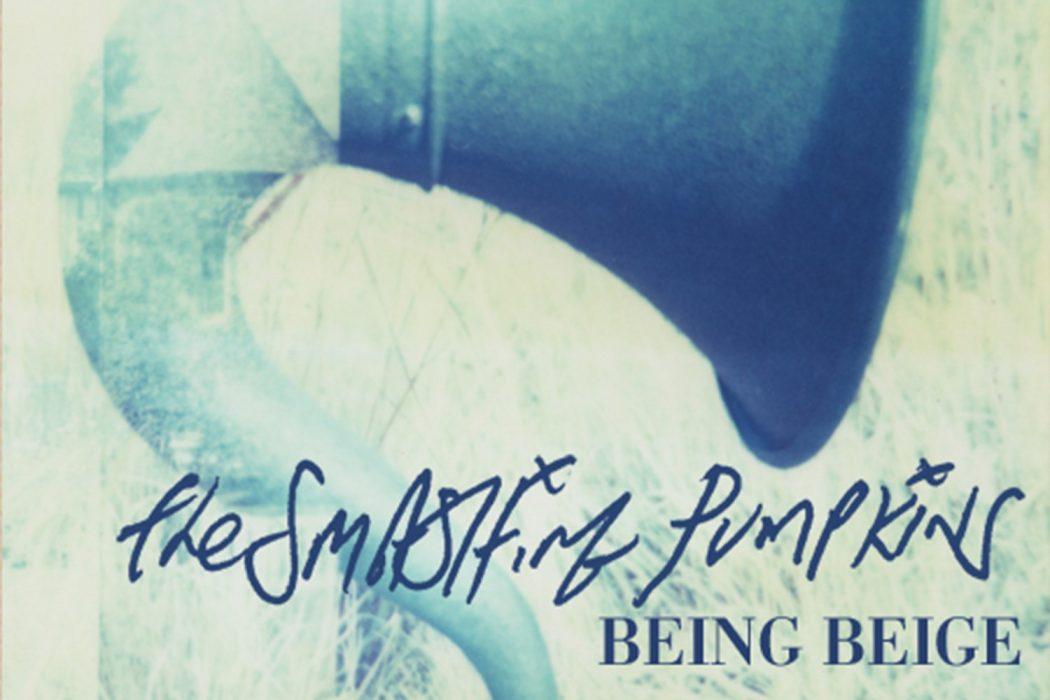 The Smashing Pumpkins - Being Beige рецензия