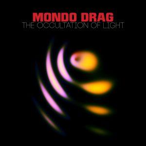 Mondo Drag – The Occultation of Light (2016) фото