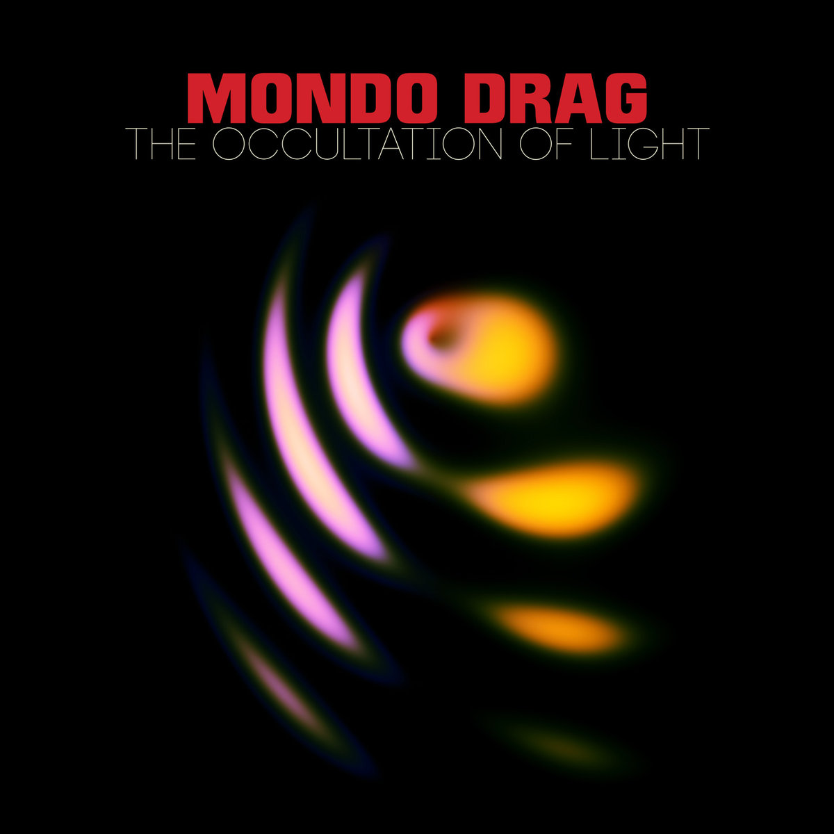 Mondo Drag – The Occultation of Light (2016) фото