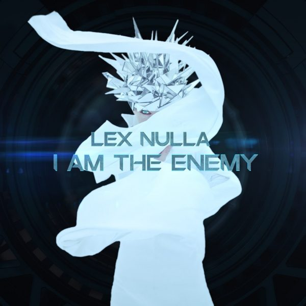 LEX NULLA-I AM THE ENEMY (2016) рецензия фото