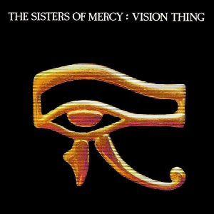 The Sisters of Mercy Vision Thing