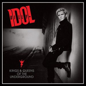 Billy-Idol-Kings-And-Queens-Of-The-Underground