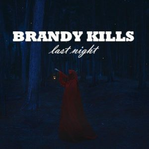 brandy-kills-last-night