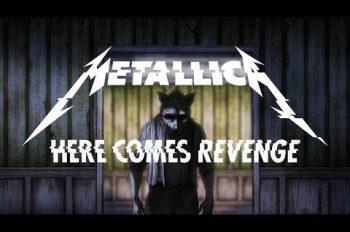 metallica here come revenge видео