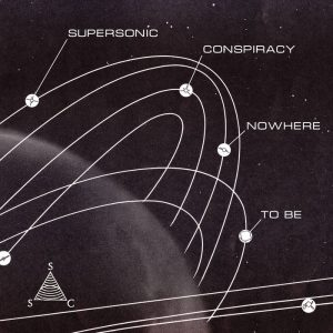 supersonic-conspiracy-nowhere-to-be-2016
