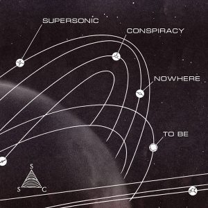 supersonic-conspiracy-nowhere-to-be-2016-cover