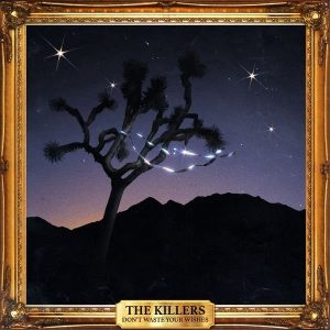 the-killers-dont-waste-your-wishes-art